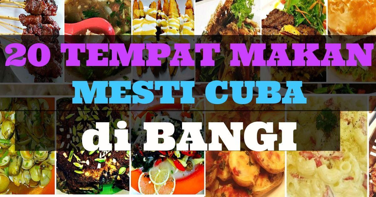 20 Tempat Makan Best Di Bangi Selangor Paling Top 2020 Restoran