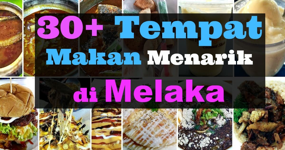 senarai tempat makan best di melaka 2017