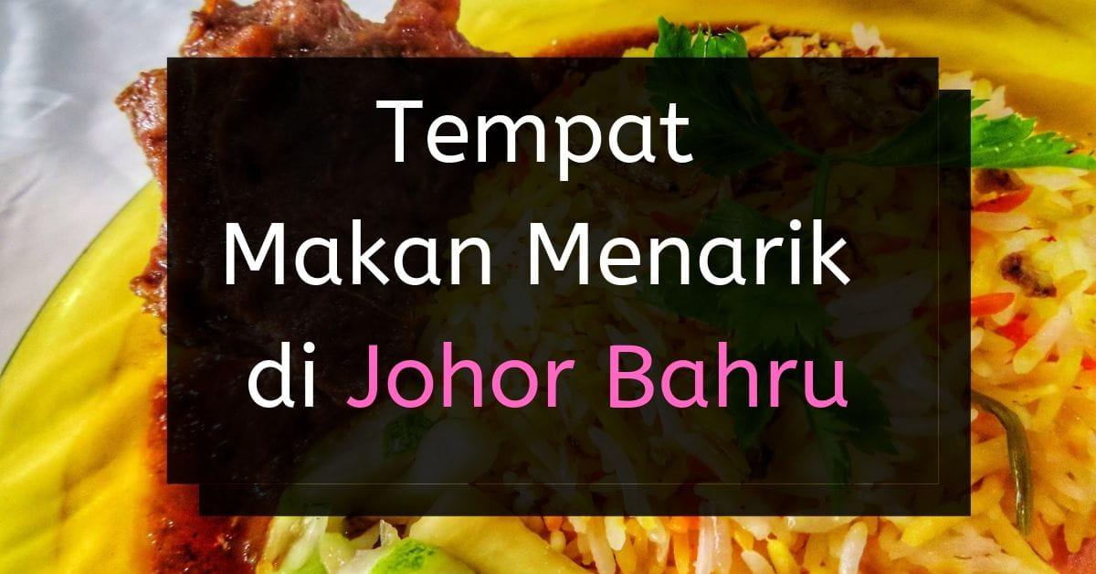 25 Tempat Makan Best Di Jb 2020 Johor Panduan Makan
