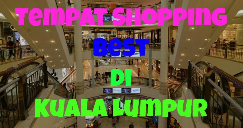 tempat-shopping-beli-belah-kuala-lumpur